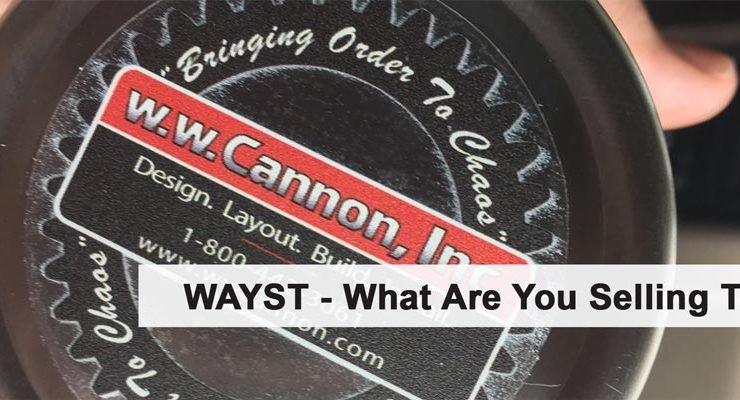 What Are You Selling Today by Greg Brown, President of W.W. Cannon in Dallas TX